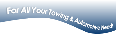For All Your Towing & Automotice Needs